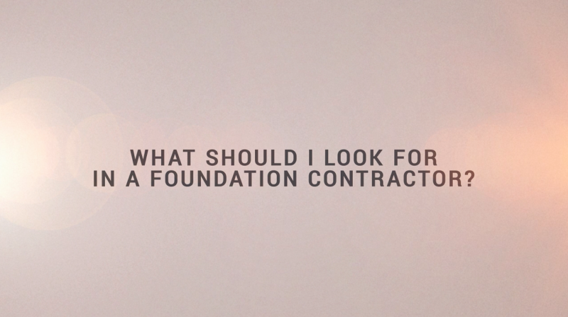 Black text on white background: What should I look for in a foundation repair contractor?